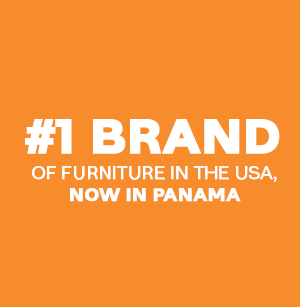 #1 Brand of Furniture in the USA now in Panama